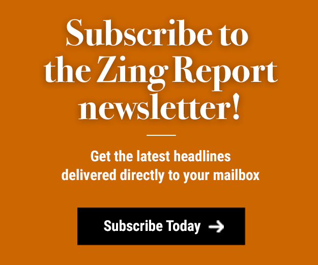 Subscribe to the Zing Report